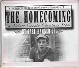THE HOMECOMING A Nelson County Christmas Story The Inaugural Production of a New Adaptattion