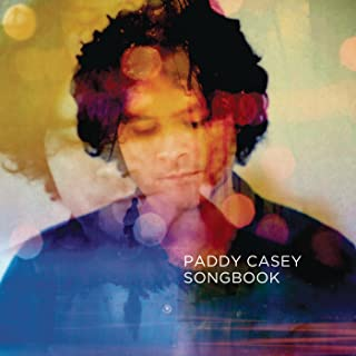 Songbook: The Best of Paddy Casey [Clean]