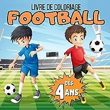 Livre de coloriage football dès 4 ans: Livre de coloriage enfant de 4 à 12 ans spécial foot | 40 dessins à colorier pour o...
