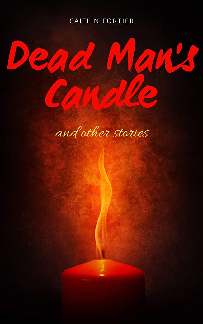 心理的に欠如受賞Dead Man's Candle: And Other Short Horror Stories (Short Horror Collections Book 2) (English Edition)