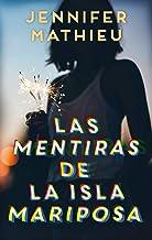 Las mentiras de la isla Mariposa (Spanish Edition)