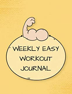 Weekly Easy Workout Journal: fitness tracker book With Calendar 2018-2019 Weekly Workout Planner ,Workout Goal , Workout Journal Notebook Workbook ... In USA (workout planner journal) (Volume 1)