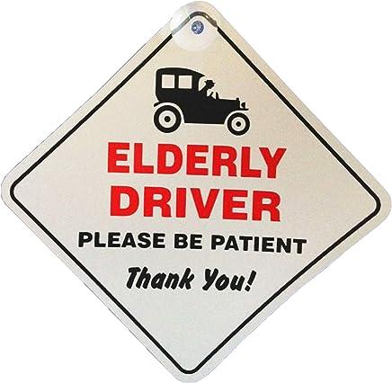 Elderly Driver Please Be patient Window Sucker Sign