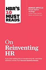 """HBR's 10 Must Reads on Reinventing HR (with bonus article """"People Before Strategy"""" by Ram Charan, Dominic Barton, and Dennis Carey) (HBR's 10 Must Reads) Kindle Edition"""