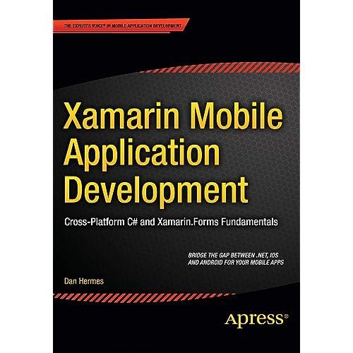 Xamarin Mobile Application Development: Cross-Platform C# and Xamarin.Forms Fundamentals