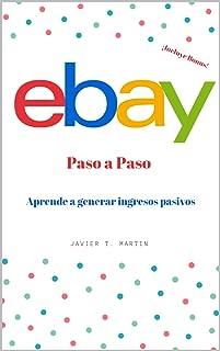 Ebay paso a paso, guía completa para crear un negocio y viv