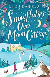 Snowflakes over Moon Cottage: a winter love story set in the Yorkshire Dales