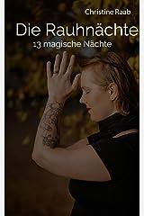 Die Rauhnächte: 13 magische Nächte Kindle Ausgabe