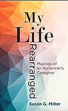My Life Rearranged: Musings of an Alzheimer Caregiver