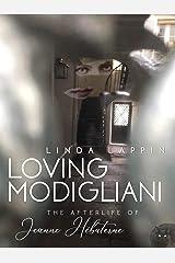 Loving Modigliani: The Afterlife of Jeanne Hébuterne Kindle Edition