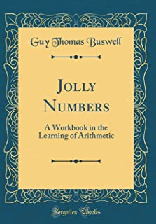 Jolly Numbers: A Workbook in the Learning of Arithmetic (Classic Reprint)