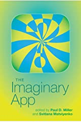 The Imaginary App (Software Studies) Kindle Edition