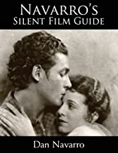 Navarro's Silent Film Guide: A Comprehensive Look at American Silent Cinema