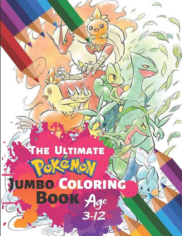 理想的お風呂ディレクターThe Ultimate Pokemon Jumbo Coloring Book Age 3-12: Awesome Fun Coloring Pages Featuring Your Favorite Pokemon and Battle Scenes With 33 High-quality Illustration