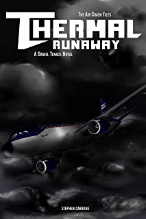 The Air Crash Files: Thermal Runaway: A Daniel Tenace Novel