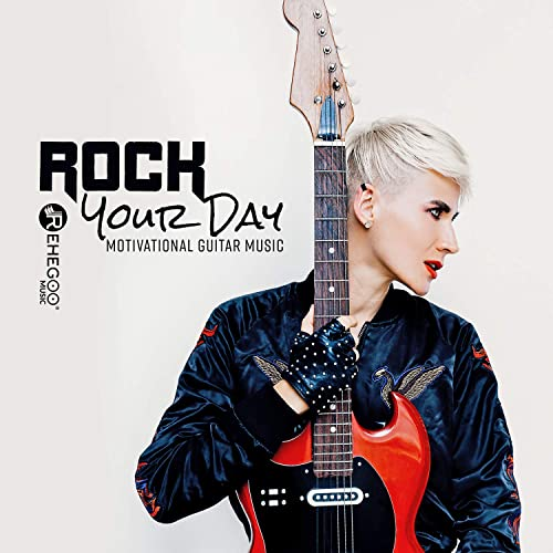 Rock Your Day Motivational Guitar Music By Various Artists