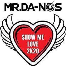 Show Me Love 2K20
