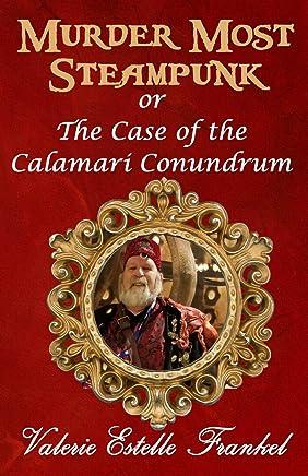 Murder Most Steampunk: or the Case of the Calamari Conundrum