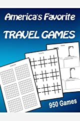 America's Favorite Travel Games Book ~ Connect Four ~ Tic-Tac-Toe ~ Hangman: 950 Games For All Ages ~ Kids ~ Teens ~ Adults ~ Seniors Paperback