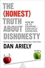 The (Honest) Truth About Dishonesty: How We Lie to Everyone – Especially Ourselves Kindle Edition