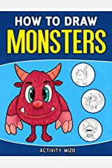 How To Draw Monsters: An Easy Step-by-Step Guide for Kids Paperback