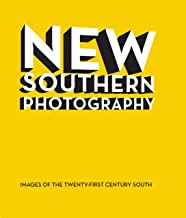 New Southern Photography: Images of the Twenty-First Century American South