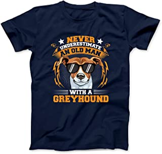 Mens Hound Dog Show Never Underestimate an Old Man with Greyhound T-Shirt