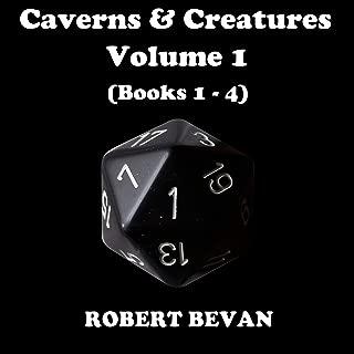 Caverns and Creatures: Volume I (Books 1-4)