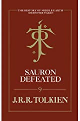 Sauron Defeated: The End of the Third Age: The History of the Lord of the Rings, part four (History of Middle-earth Book 9) Kindle Edition