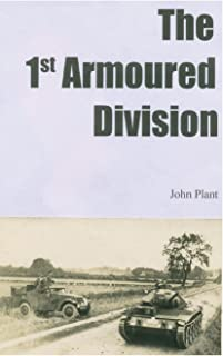 The 1st Armoured Division by John Plant (6-Aug-2013) Paperback