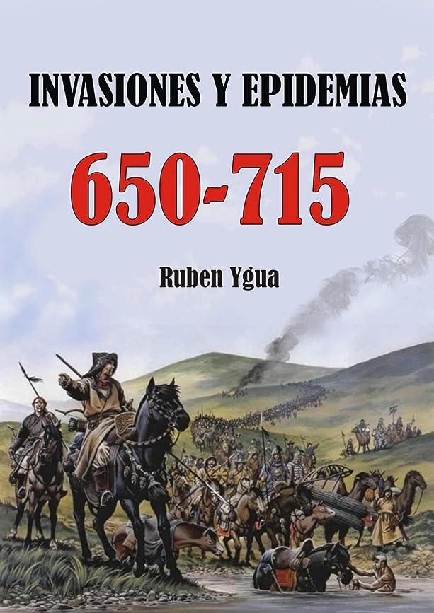 INVASIONES Y EPIDEMIAS-  650-715 (Spanish Edition)