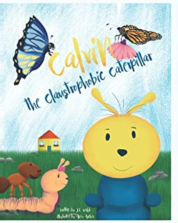 Calvin the Claustrophobic Caterpillar