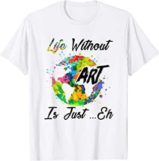 life is art t shirt
