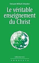 Le véritable enseignement du Christ (Izvor t. 215) (French Edition)