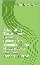 3 Minuten Zusammenfassung Scaling Up Excellence von Hayagreeva Rao und Robert Sutton (thimblesofplenty 3 Minute Business Book Summary 1) (German Edition)