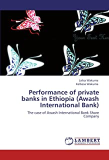 Performance of private banks in Ethiopia (Awash International Bank): The case of Awash International Bank Share Company