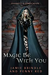 Magic Be With You Box Set: Episodes 1-6 (Tales from the Storystream Book 5) Kindle Edition