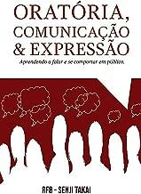 Oratória, Comunicação E Expressão (Portuguese Edition)