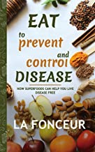 Eat to Prevent and Control Disease (Author Signed Copy) Full Color Print