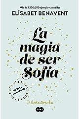 La magia de ser Sofía (Bilogía Sofía 1) (Spanish Edition) Kindle Edition