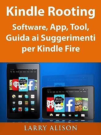 Kindle Rooting Software, App, Tool, Guida ai Suggerimenti per Kindle Fire