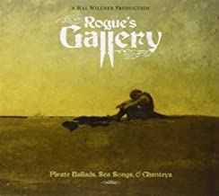 Rogue's Gallery: Pirate Ballads, Sea Songs, and Chanteys