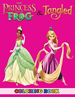 Princess and the Frog and Tangled Coloring Book: 2 in 1 Coloring Book for Kids and Adults, Activity Book, Great Starter Book for Children with Fun, Easy, and Relaxing Coloring Pages