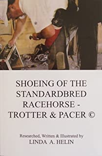 Shoeing of the Standardbred Racehorse - Trotter & Pacer