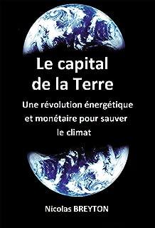 Le capital de la Terre: Une révolution énergétique et monétaire pour sauver le climat (French Edition)