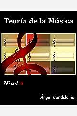 Teoría de la Música: Nivel 2 (Spanish Edition) Kindle Edition