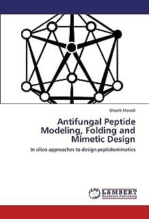 Antifungal Peptide Modeling, Folding and Mimetic Design