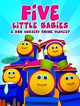Five Little Babies & Bob Nursery Rhyme Playlist