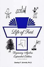 Life of Fred 2-Book Set : Beginning Algebra, Freds Home Companion for Beginning Algebra