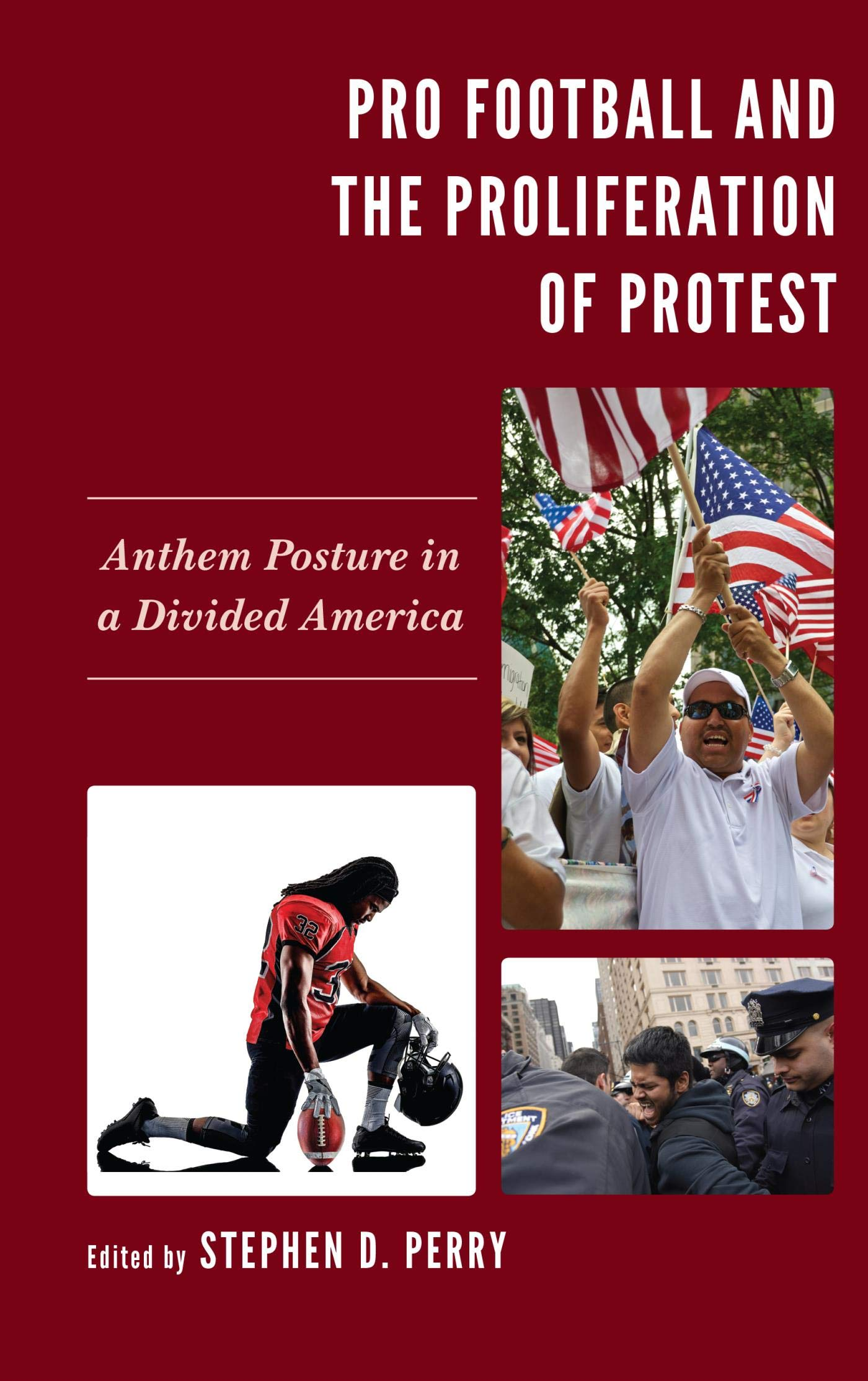Image OfPro Football And The Proliferation Of Protest: Anthem Posture In A Divided America (Lexington Studies In Political Communi...
